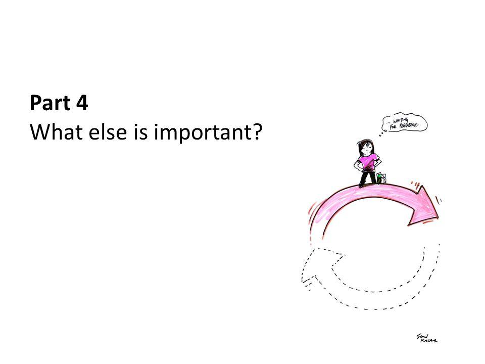 Part 4 What else is important?
