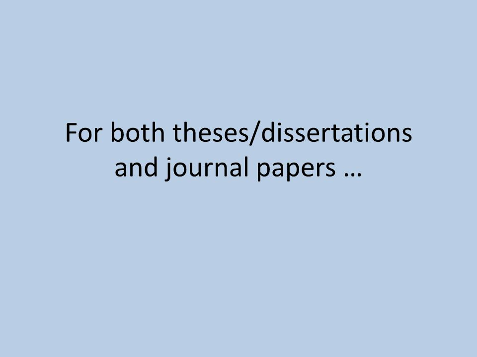 For both theses/dissertations and journal papers …