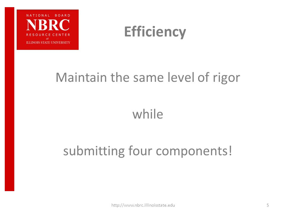 Efficiency Maintain the same level of rigor while submitting four components.