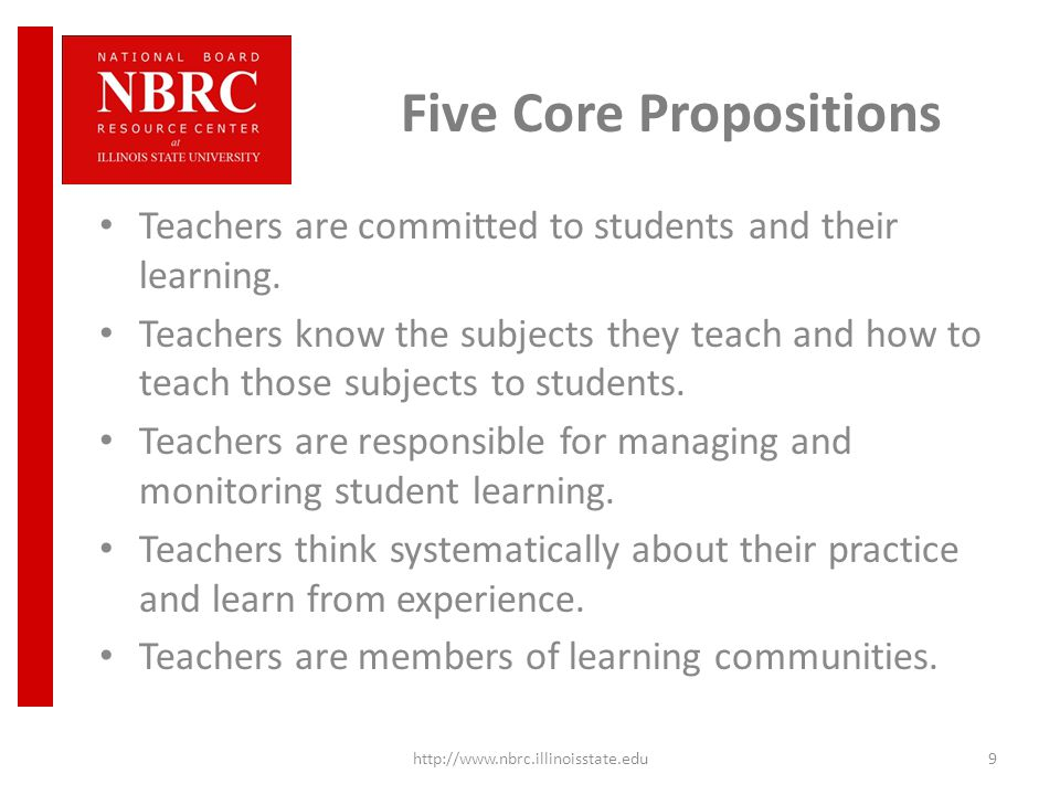 Five Core Propositions Teachers are committed to students and their learning.