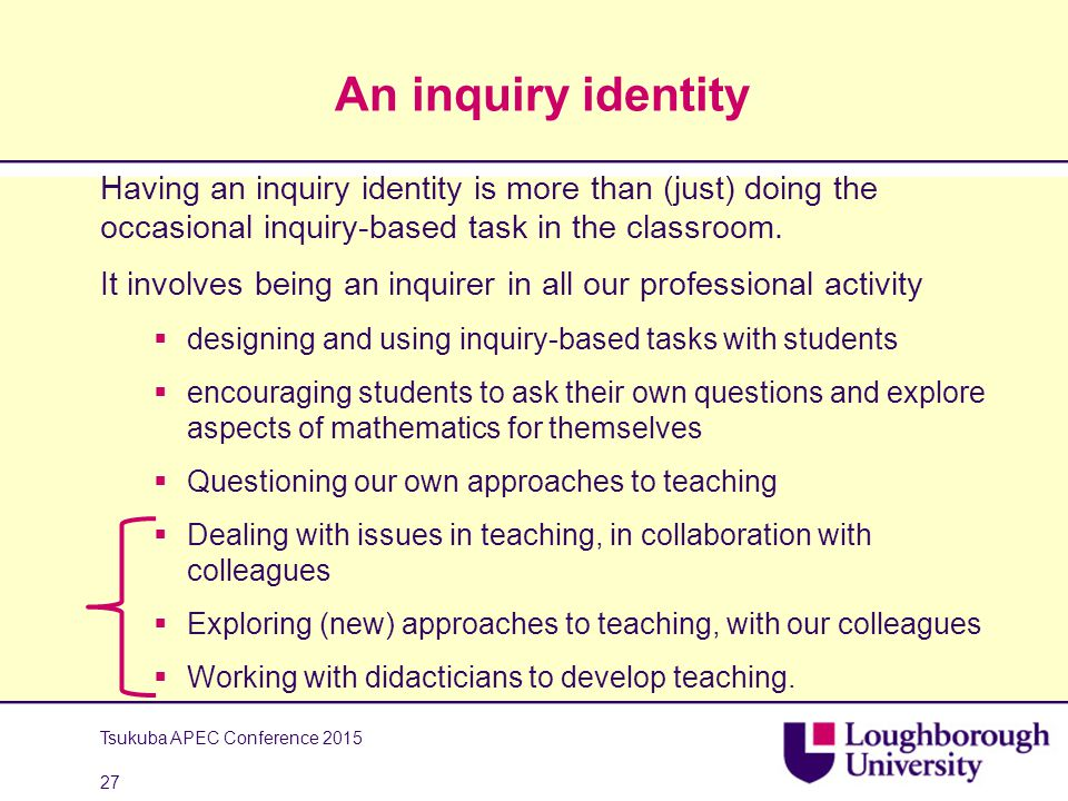 An inquiry identity Having an inquiry identity is more than (just) doing the occasional inquiry-based task in the classroom.