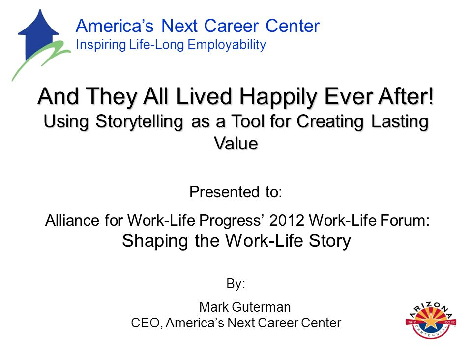 America's Next Career Center Inspiring Life-Long Employability And They All Lived Happily Ever After.