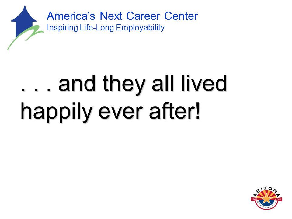 America's Next Career Center Inspiring Life-Long Employability...