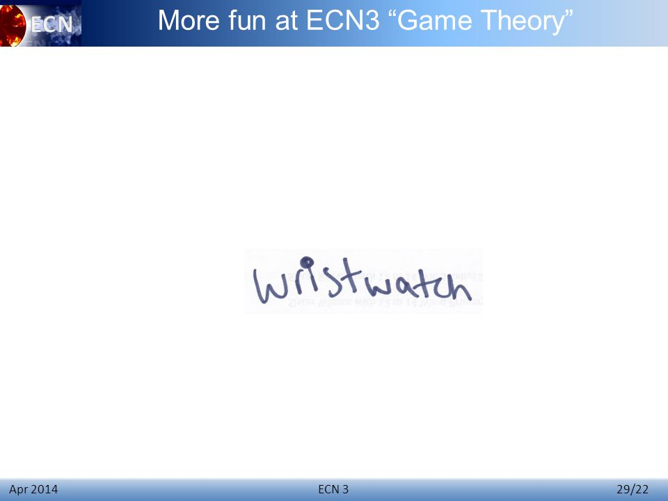ECN 3 29/22 Apr 2014 More fun at ECN3 Game Theory