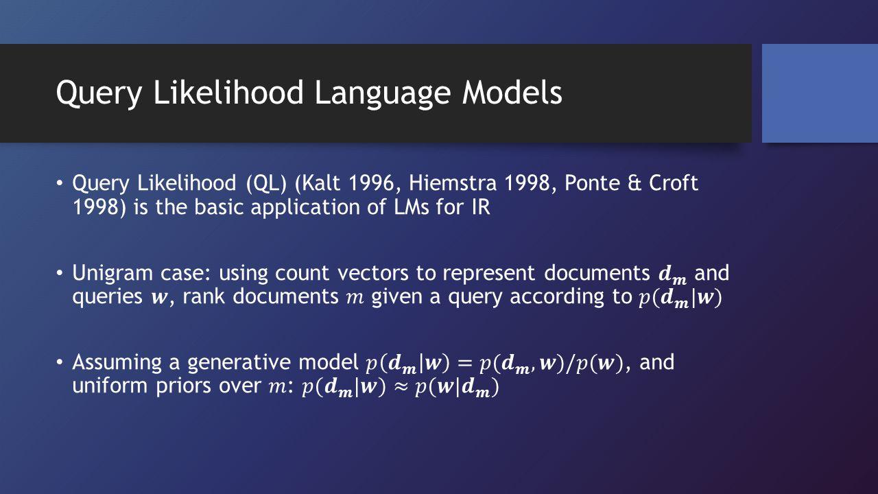 Query Likelihood Language Models