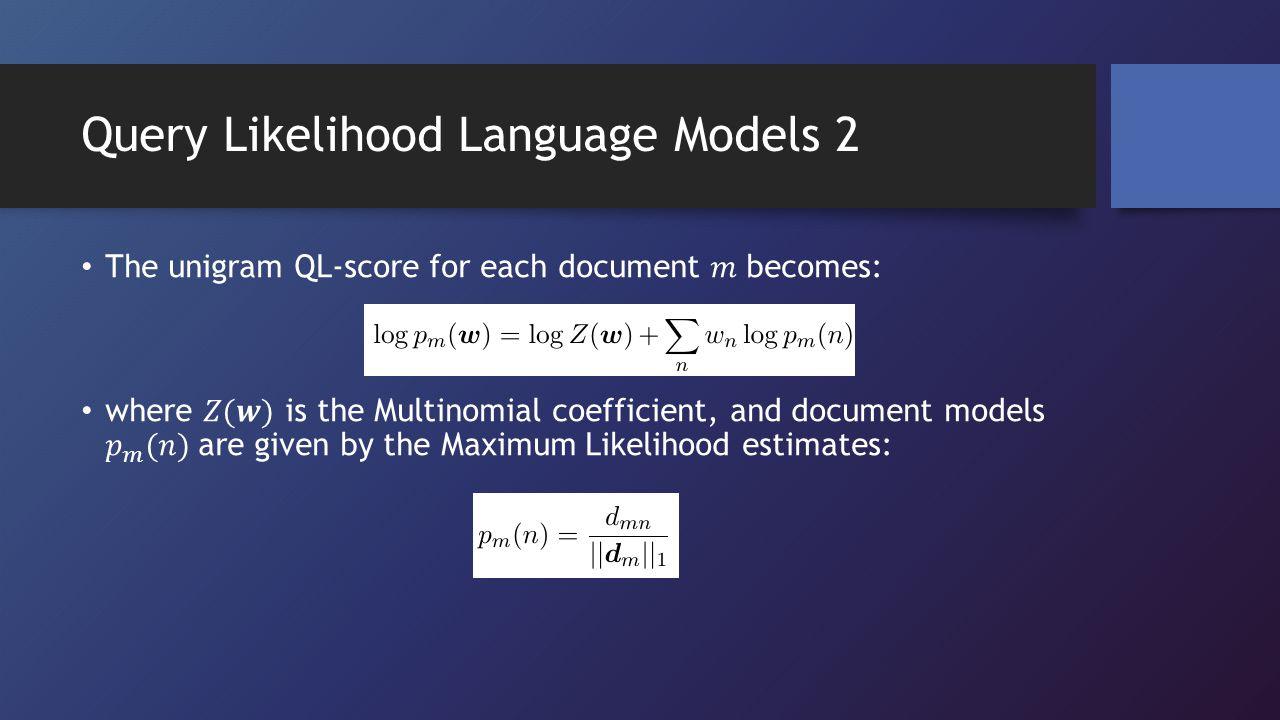 Query Likelihood Language Models 2