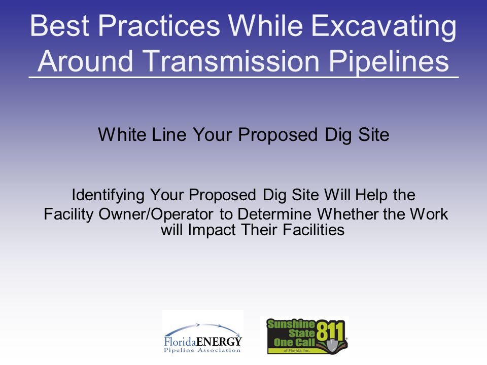 Best Practices While Excavating Around Transmission Pipelines White Line Your Proposed Dig Site Identifying Your Proposed Dig Site Will Help the Facil