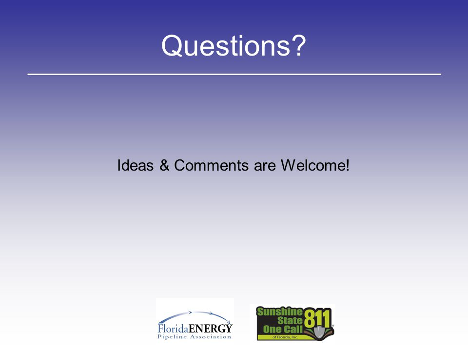 Questions Ideas & Comments are Welcome!
