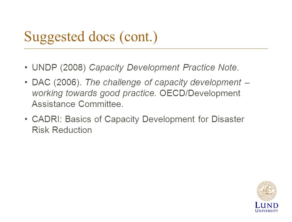 Suggested docs (cont.) UNDP (2008) Capacity Development Practice Note.