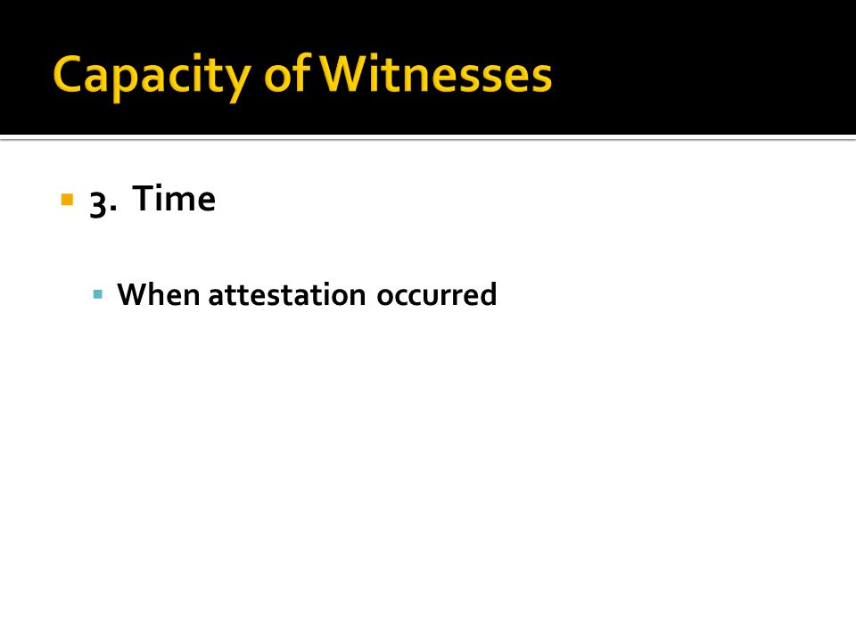  3. Time  When attestation occurred