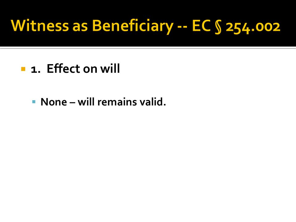  1. Effect on will  None – will remains valid.