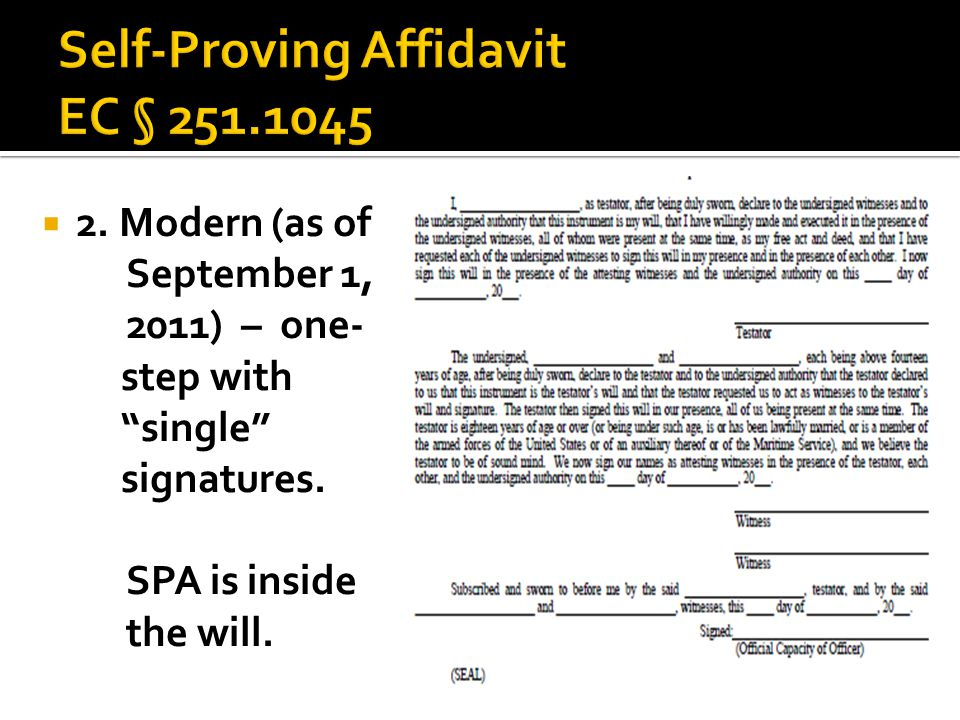  2. Modern (as of September 1, 2011) – one- step with single signatures. SPA is inside the will.