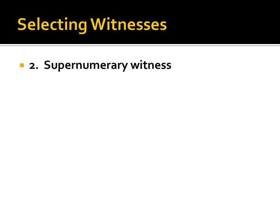  2. Supernumerary witness