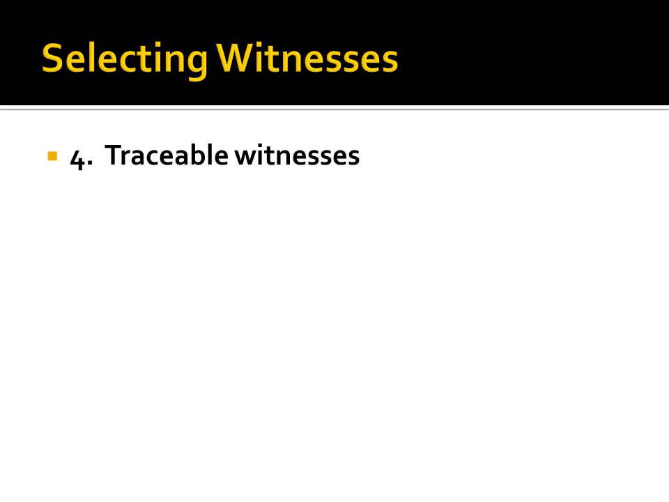  4. Traceable witnesses
