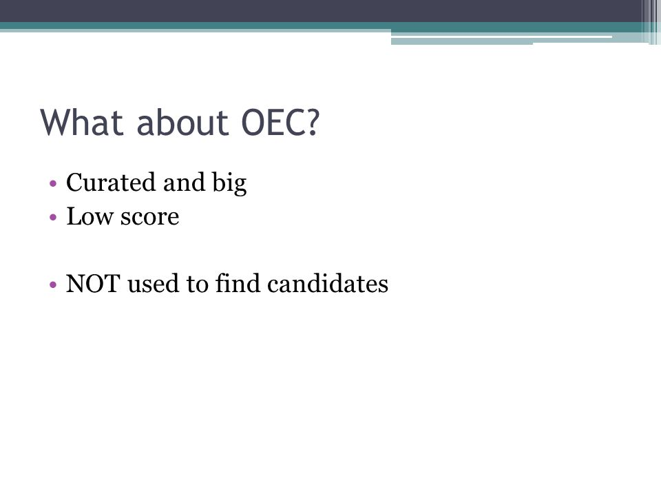 What about OEC? Curated and big Low score NOT used to find candidates