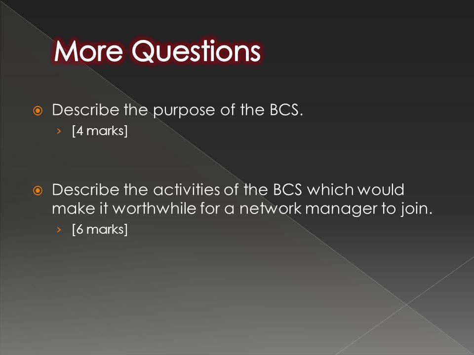  Describe the purpose of the BCS.