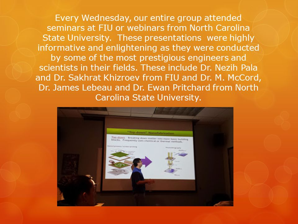 Every Wednesday, our entire group attended seminars at FIU or webinars from North Carolina State University.
