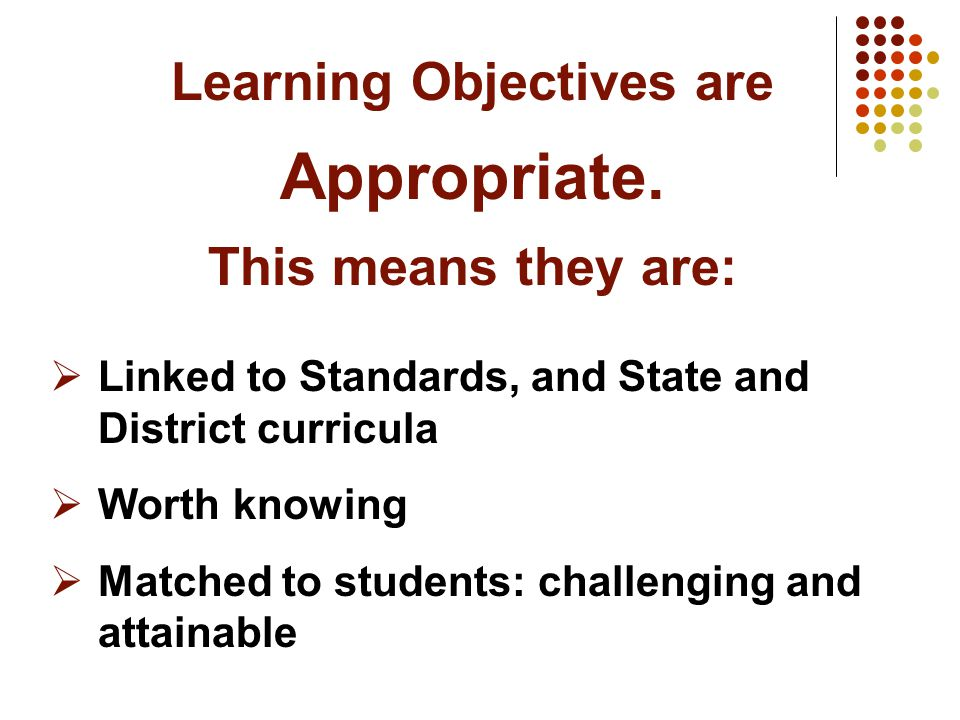 Learning Objectives are Appropriate.