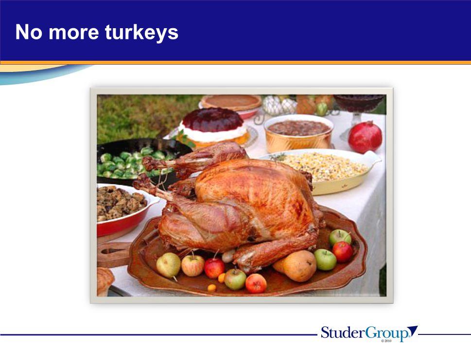 No more turkeys