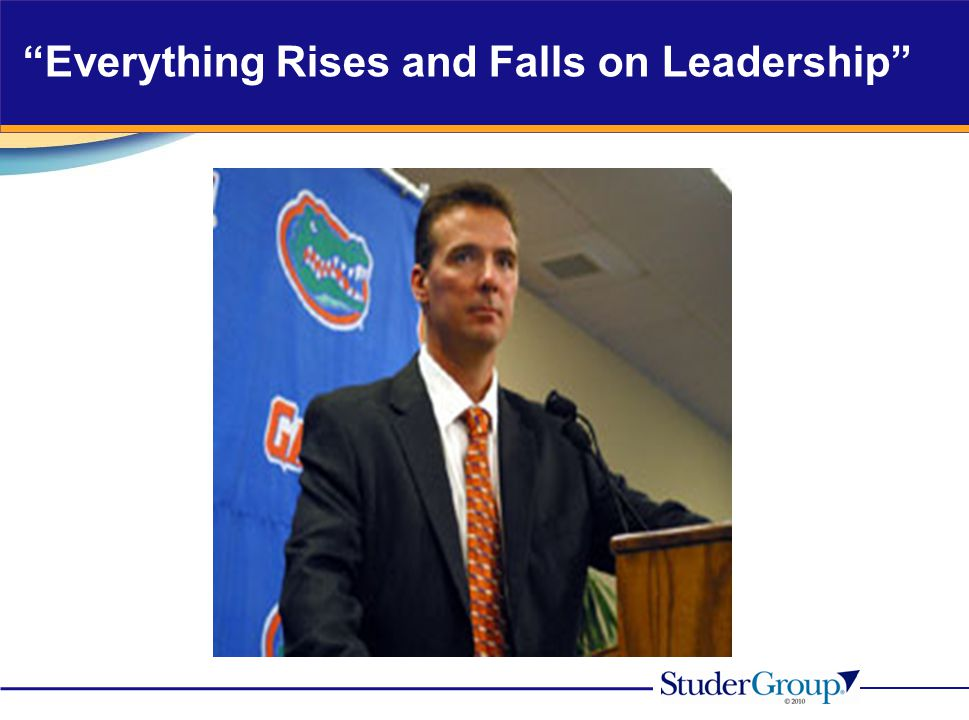 """""""Everything Rises and Falls on Leadership"""""""