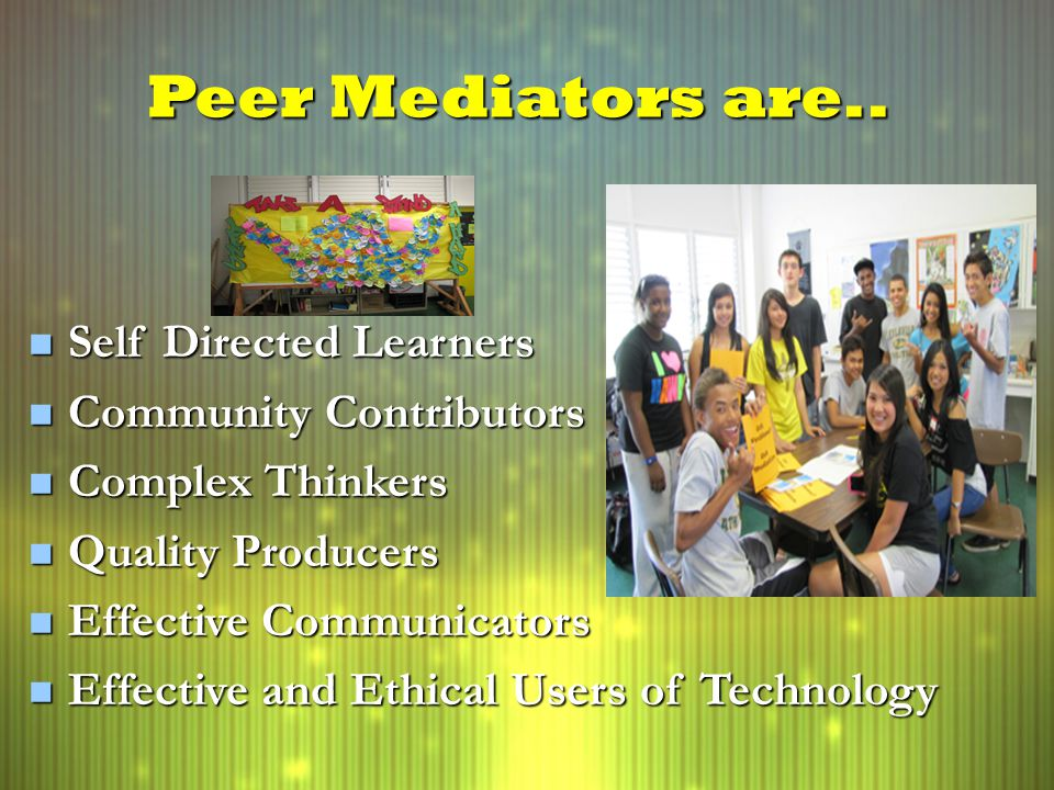 Peer Mediators are..