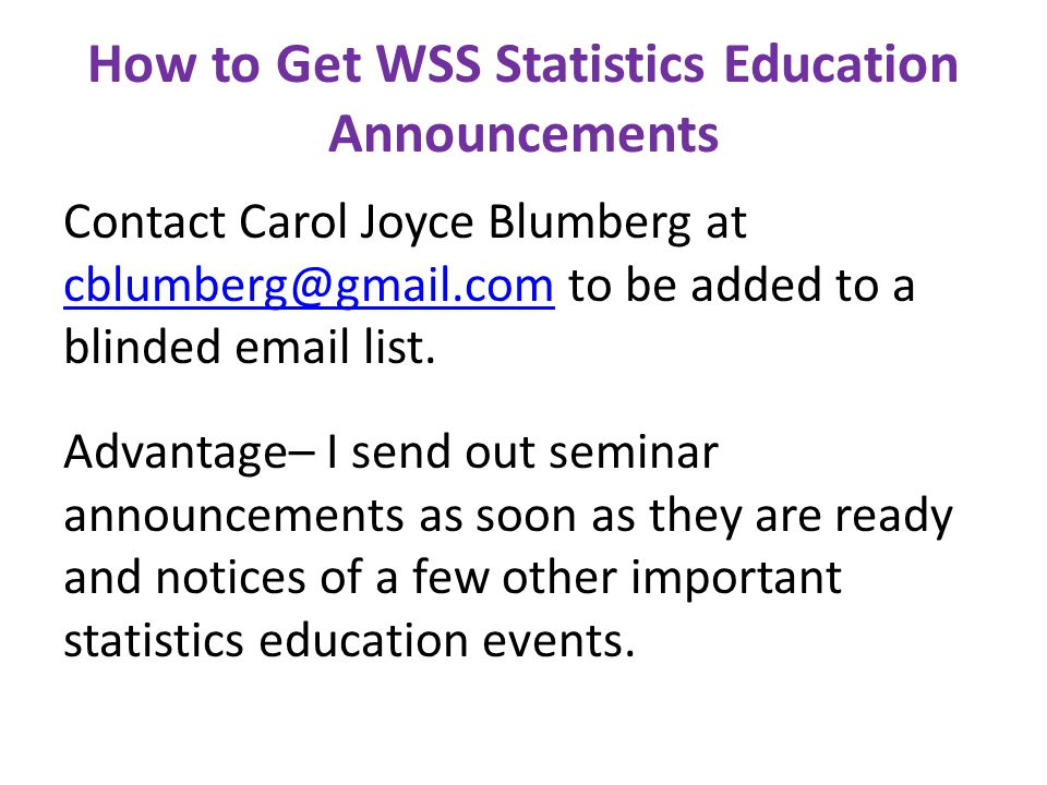 Joining WSS and American Statistical Association (ASA) WSS—http://www.washstat.org/joinus.html.