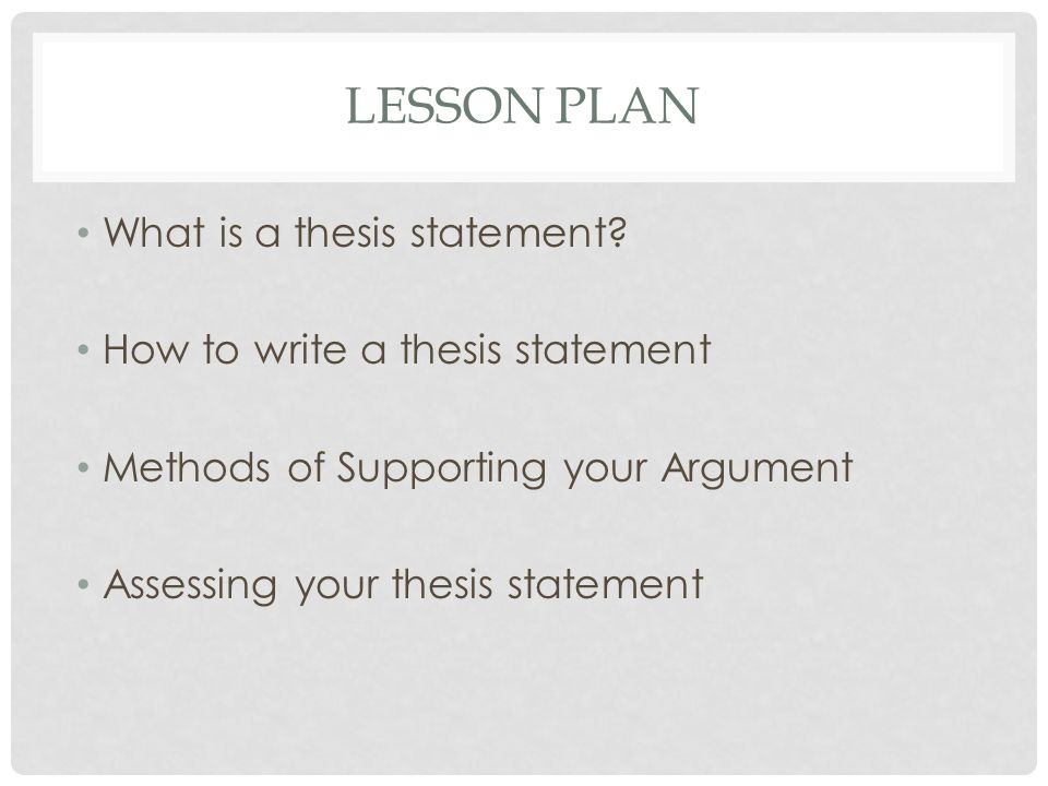 WHAT IS A THESIS STATEMENT.