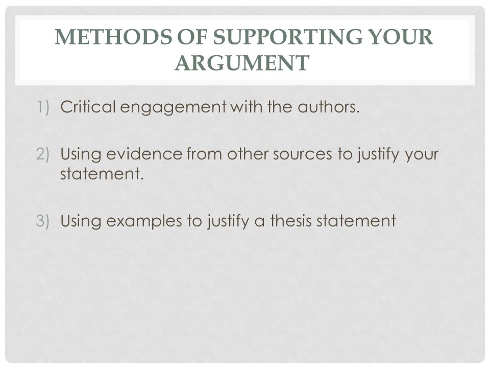 METHODS OF SUPPORTING YOUR ARGUMENT 1)Critical engagement with the authors.
