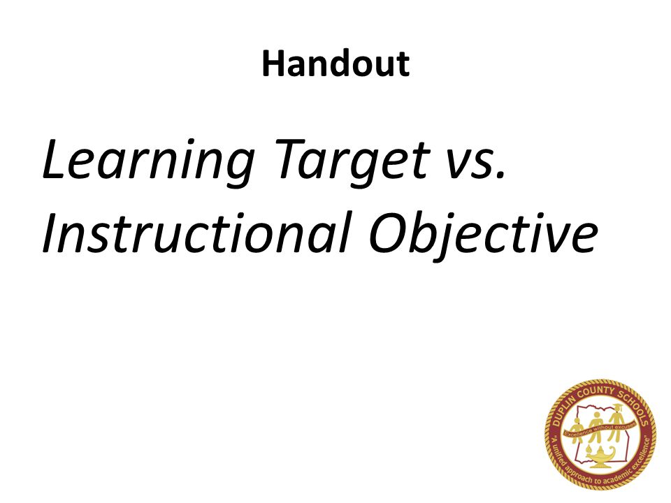 Handout Learning Target vs. Instructional Objective