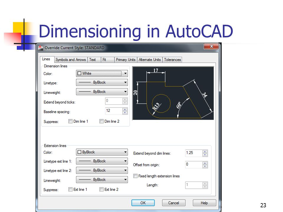 MAK112E Computer Aided Technical Drawing Dr C Erdem IMRAK @ 2004 23 Dimensioning in AutoCAD