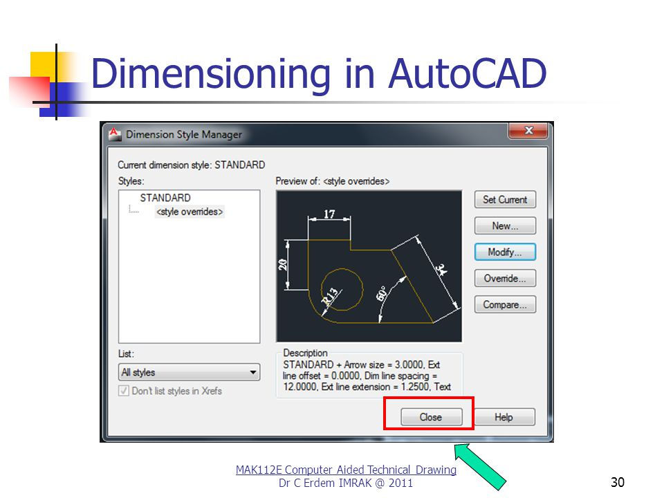 30 Dimensioning in AutoCAD MAK112E Computer Aided Technical Drawing Dr C Erdem IMRAK @ 2011