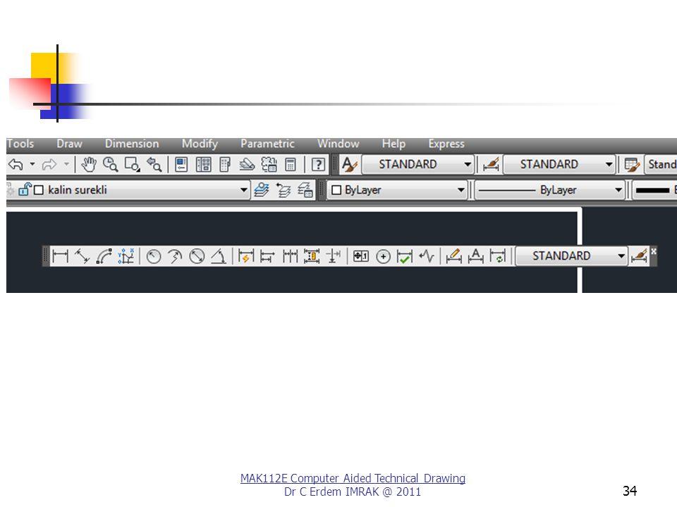 MAK112E Computer Aided Technical Drawing Dr C Erdem IMRAK @ 2011 34