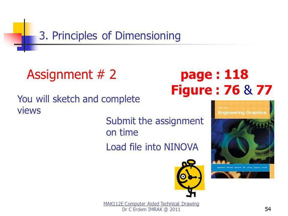 MAK112E Computer Aided Technical Drawing Dr C Erdem IMRAK @ 2011 54 3.