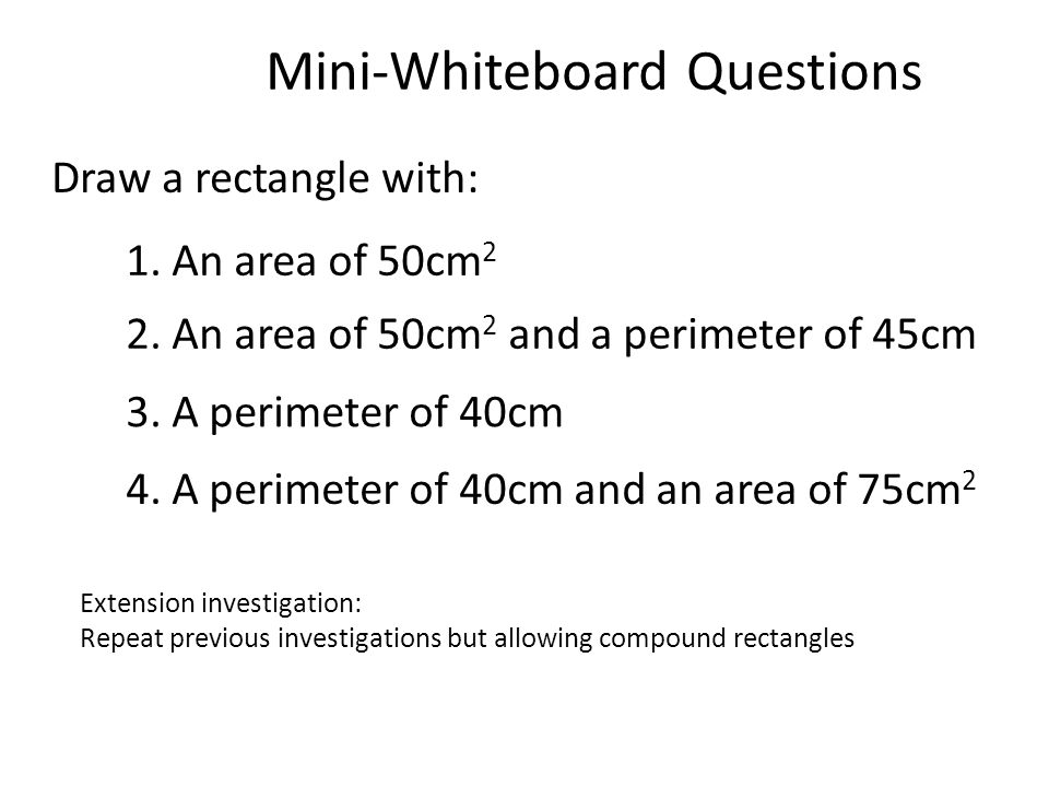 Mini-Whiteboard Questions Draw a rectangle with: 1.