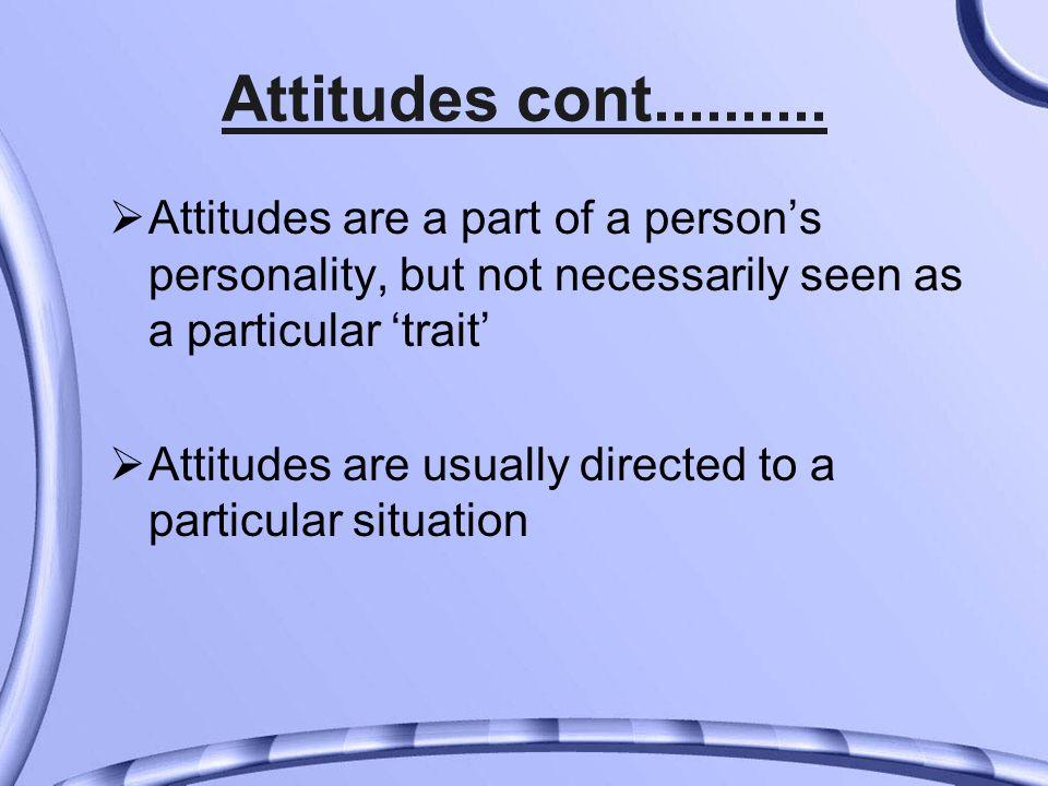 Attitudes cont..........