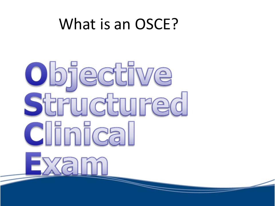 What is an OSCE?