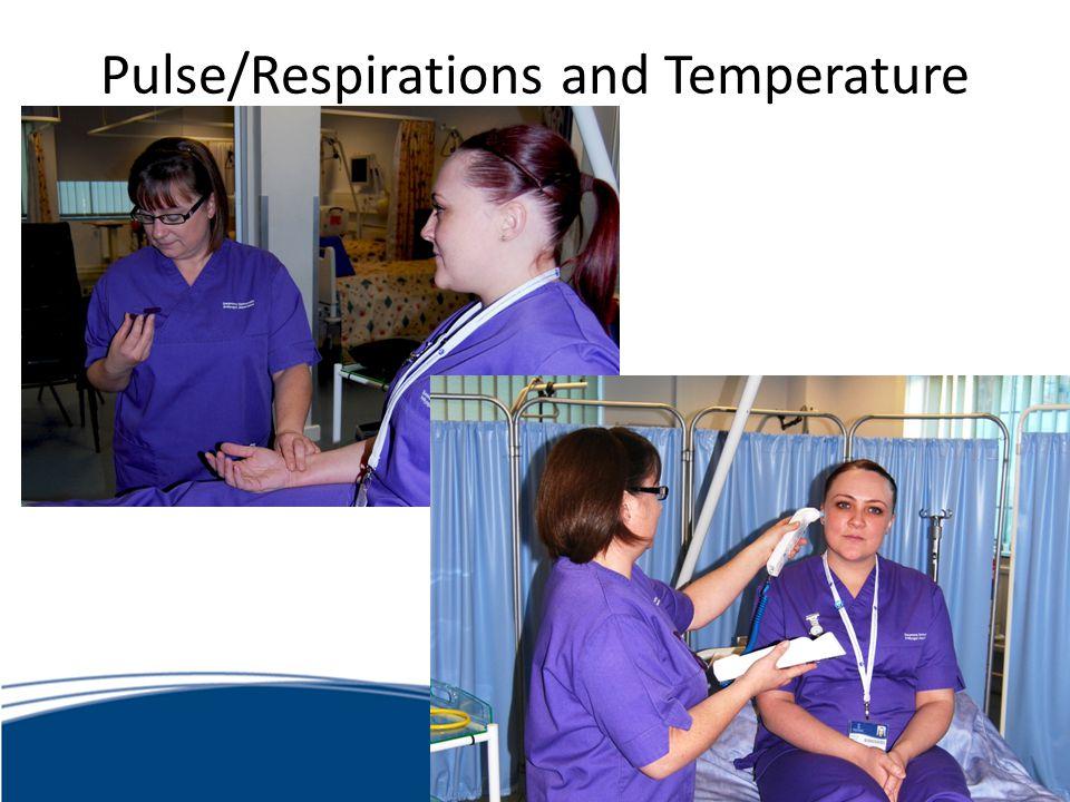 Pulse/Respirations and Temperature