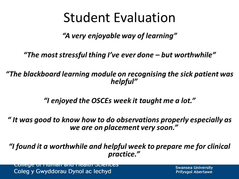 """Student Evaluation """"A very enjoyable way of learning"""" """"The most stressful thing I've ever done – but worthwhile"""" """"The blackboard learning module on re"""