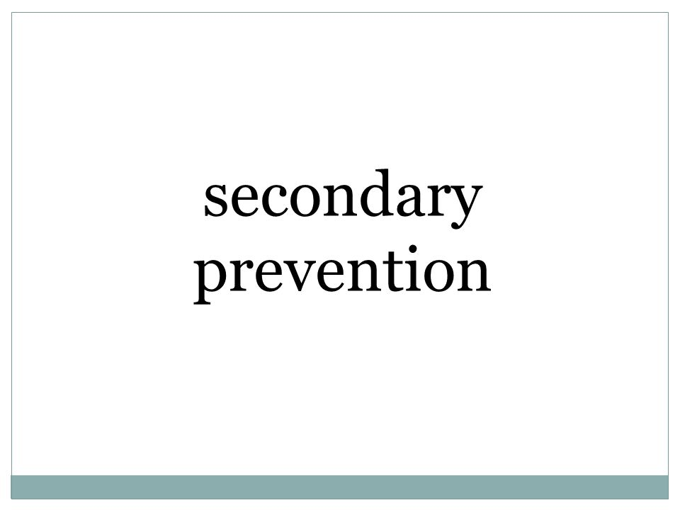 secondary prevention