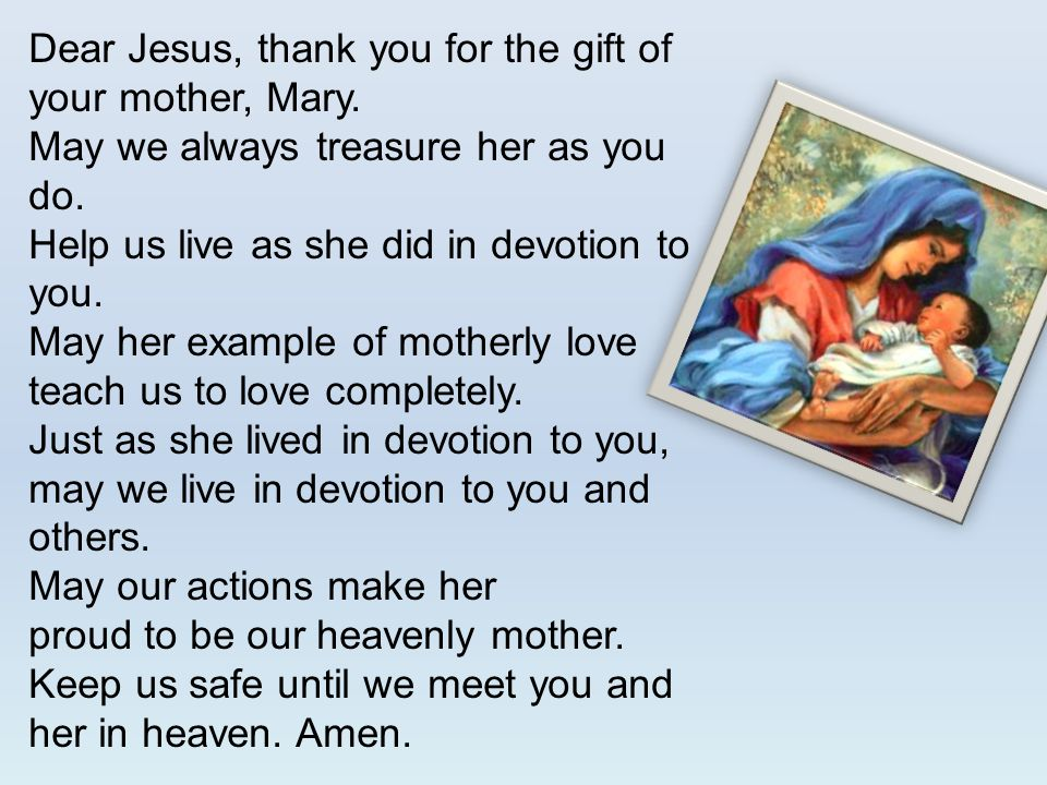 Dear Jesus, thank you for the gift of your mother, Mary.