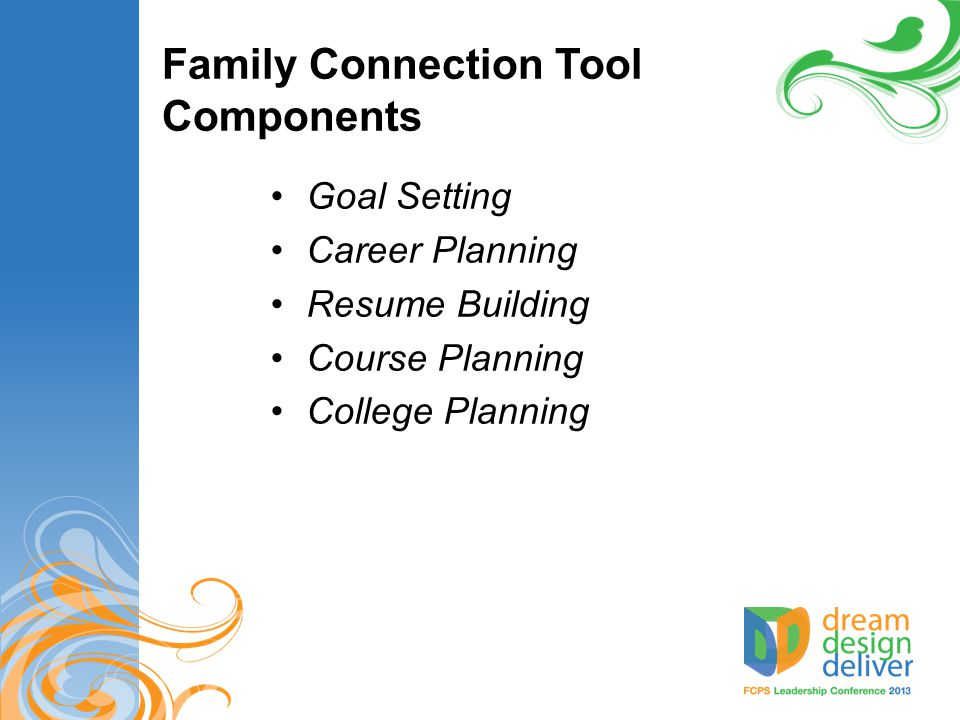 Family Connection Tool Components Goal Setting Career Planning Resume Building Course Planning College Planning