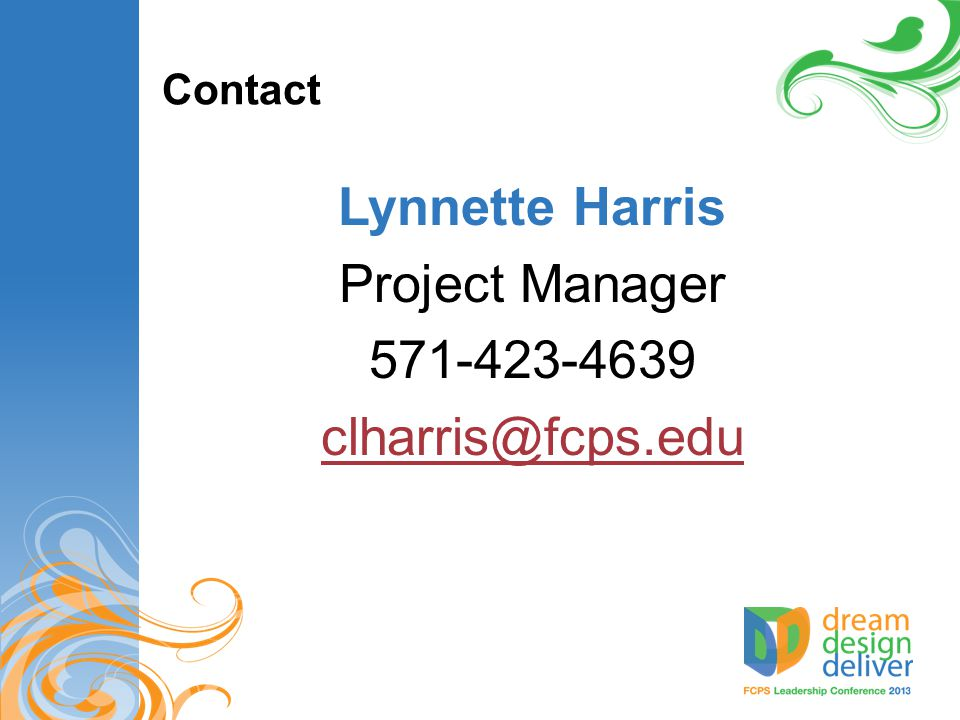 Contact Lynnette Harris Project Manager 571-423-4639 clharris@fcps.edu