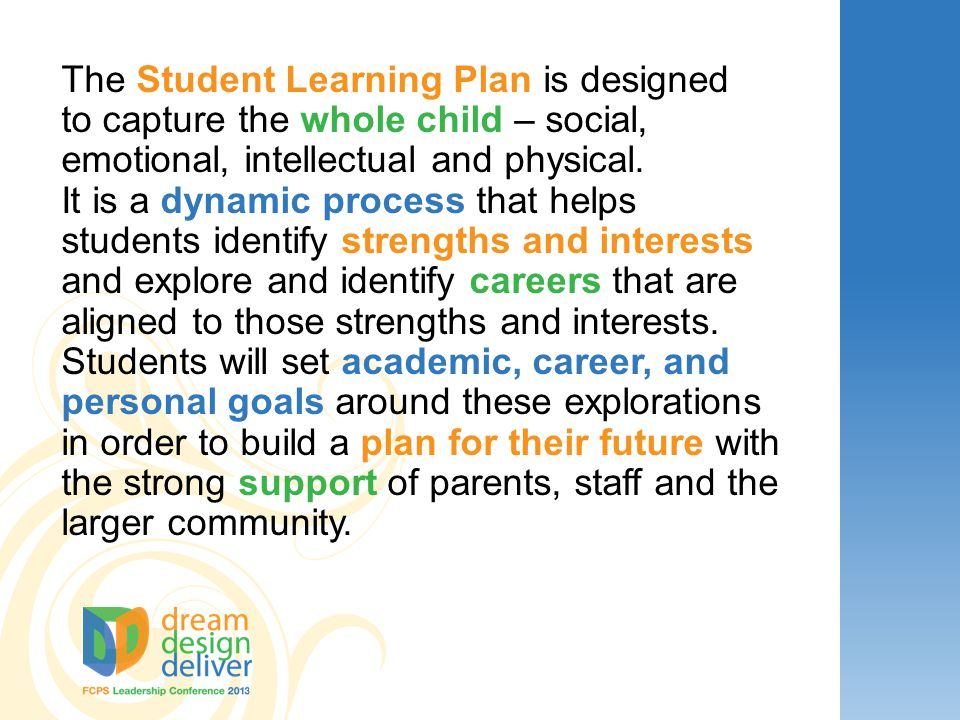 The Student Learning Plan is designed to capture the whole child – social, emotional, intellectual and physical.