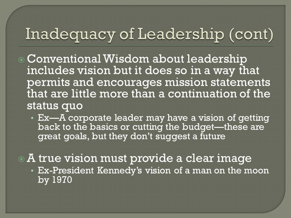  Conventional Wisdom about leadership includes vision but it does so in a way that permits and encourages mission statements that are little more tha