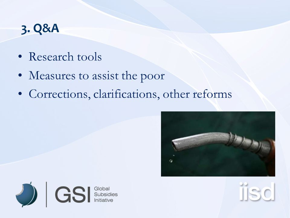 3. Q&A Research tools Measures to assist the poor Corrections, clarifications, other reforms