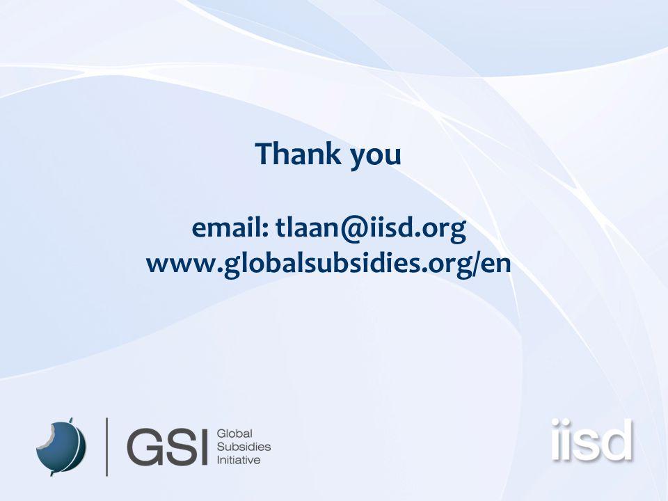 Thank you email: tlaan@iisd.org www.globalsubsidies.org/en