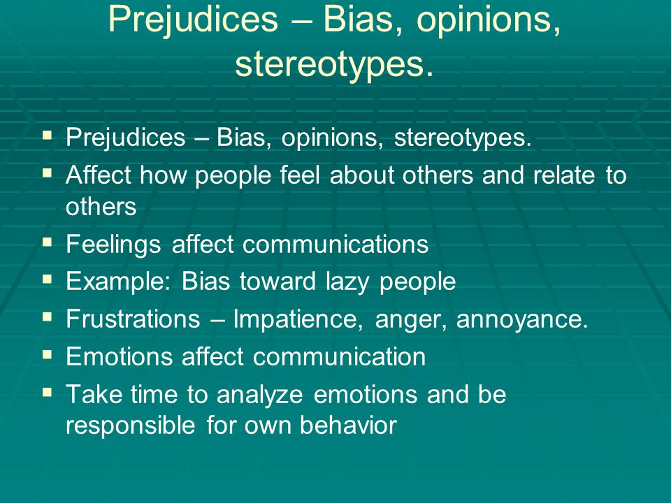 Prejudices – Bias, opinions, stereotypes.   Prejudices – Bias, opinions, stereotypes.