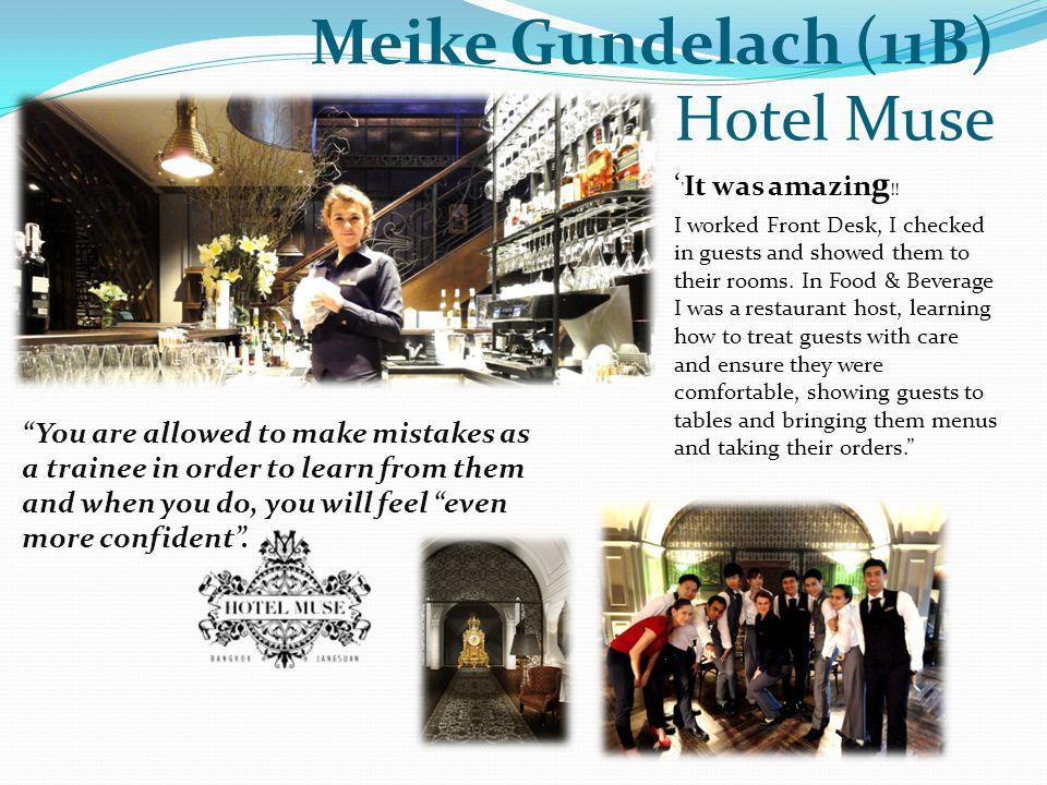 Meike Gundelach (11B) Hotel Muse ' ' It was amazin g !.