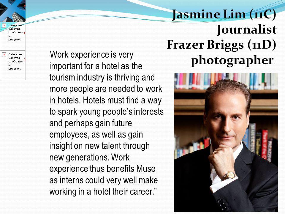   2 Jasmine Lim (11C) Journalist Frazer Briggs (11D) photographer.