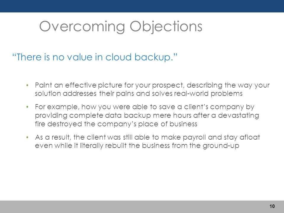 """""""There is no value in cloud backup."""" Paint an effective picture for your prospect, describing the way your solution addresses their pains and solves r"""